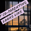 What Co-Parenting Looks Like To Me