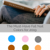 Must-Have Fall Nail Colors for 2019